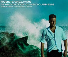 Album Robbie Williams : In and Out of Consciousness - Greatest Hits 1990-2010 à Télécharger